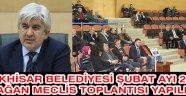 Akhisar Belediyesi Şubat ayı olağan meclis toplantısı 2. oturumu yapıldı