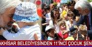 Akhisar Belediyesinden 11'inci Çocuk Şenliği !