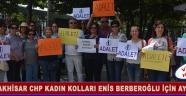 Akhisar Chp Kadın Kolları Enis Berberoğlu İçin Ayakta !