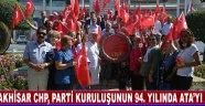 Akhisar Chp, Parti Kuruluşunun 94. Yılında Ata'yı Andı !
