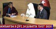 Akhisar'da 9 Çift, 14 Şubatta 'Evet' Dedi