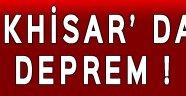 AKHİSAR' DA DEPREM!