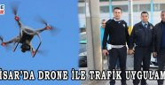 AKHİSAR'DA DRONE İLE TRAFİK UYGULAMASI!