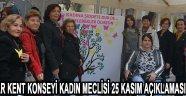 AKHİSAR KENT KONSEYİ KADIN MECLİSİ 25 KASIM AÇIKLAMASI YAPTI !