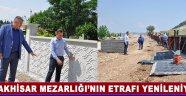 Akhisar Mezarlığı'nın Etrafı Yenileniyor !