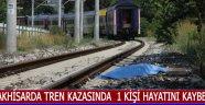 Akhisarda Tren Kazasında  1 Kişi Hayatını Kaybetti !