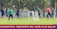 Akhisarspor'da Trabzonspor Maçı Hazırlıkları Başladı
