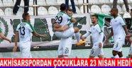 Akhisarspor'dan Çocuklara 23 Nisan Hediyesi !