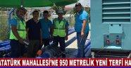 Atatürk Mahallesi'ne 950 Metrelik Yeni Terfi Hattı !