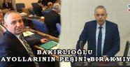 BAKIRLIOĞLU KARAYOLLARININ PEŞİNİ BIRAKMIYOR!
