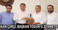 Başkan Çerçi, Başkan Tosun'u Ziyaret Etti