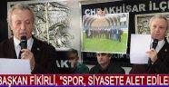 """BAŞKAN FİKİRLİ, """"SPOR, SİYASETE ALET EDİLEMEZ"""""""