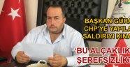 Başkan Güral CHP saldırısını kınadı