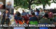 Başkan Hızlı, Arabacıbozköy Mahallesinin konuğu oldu !