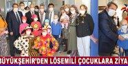 Büyükşehir'den Lösemili Çocuklara Ziyaret !