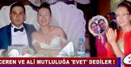 Ceren ve Ali Mutluluğa 'EVET' Dediler
