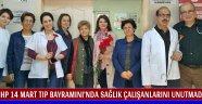 CHP 14 Mart Tıp Bayramını'nda Sağlık Çalışanlarını Unutmadı