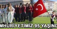 CUMHURİYETİMİZ 95 YAŞINDA !