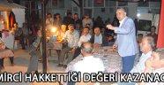 """""""DEMİRCİ HAKKETTİĞİ DEĞERİ KAZANACAK."""""""