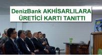 DenizBank üretici kartı Akhisarlılara tanıttı