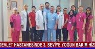 Devlet Hastanesinde 3. Seviye Yoğun Bakım Hizmeti!