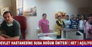 Devlet Hastanesine Suda Doğum Ünitesi ( Het ) Açılıyor !!!