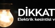 DİKKAT ! Elektrik Kesintisi Var