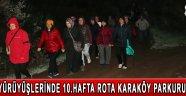 Doğa yürüyüşlerinde 10.hafta rota Karaköy parkuru oldu!