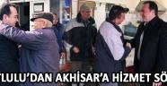 DUTLULU'DAN AKHİSAR'A HİZMET SÖZÜ !