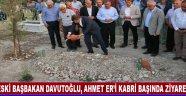 Eski Başbakan Davutoğlu, Akhisar'da Ahmet Er'i Kabri Başında Ziyaret Etti
