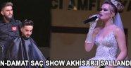 Gelin-Damat Saç Show Akhisar'ı Sallandırdı !