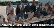 Gülbeyaz Havuz&Cafe Basın Mensuplarıyla Kahvaltıda Buluştu !