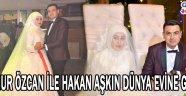 İlknur Özcan ile Hakan Aşkın dünya evine girdi.