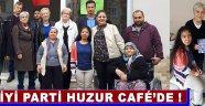 İyi Parti Huzur Café'de !