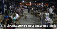 Kadir Gecesi Özel Programına Akhisarlılar Büyük İlgi Gösterdi !