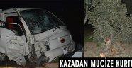 Kazadan Mucize Kurtuluş !