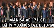 Manisa ve 17 İlçe Milli Eğitim Müdürü Ş.İ.A.L.'de Toplandı !