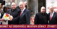MEHMET ALİ ERDAYIOĞLU MUSTAFA GÜRAL'I ZİYARET ETTİ