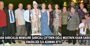 Merhum Gürhan Sarıcalı & Memsure Sarıcalı çiftinin oğlu Mustafa Kaan Sarıcalı erkekliğe ilk adımını attı!