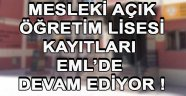 MESLEKİ AÇIK ÖĞRETİM LİSESİ KAYITLARI EML'DE DEVAM EDİYOR !