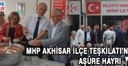 MHP Akhisar İlçe Teşkilatı'ndan aşure hayrı