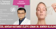 Özel Akhisar Hastanesi (Cildiye) Dermatoloji Uzmanı Dr. Orhan Demirer Bilgilendiriyor;
