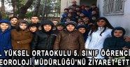 Özel Yüksel Ortaokulu 5. Sınıf Öğrencileri Meteoroloji Müdürlüğü'nü Ziyaret Ettiler.