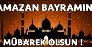 Ramazan Bayramınız Mübarek Olsun !