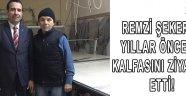 Remzi Şekerci, Yıllar Önce ki Kalfasını Ziyaret etti.
