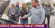 SÜRÜCÜ SINAVINDA TABLET DÖNEMİ