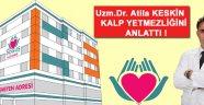Uzm.Dr. Atilla Keskin kalp yetmezliğini anlattı