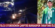 Yolcu Otobüsünün Çarptığı Bursaspor Taraftarı Öldü