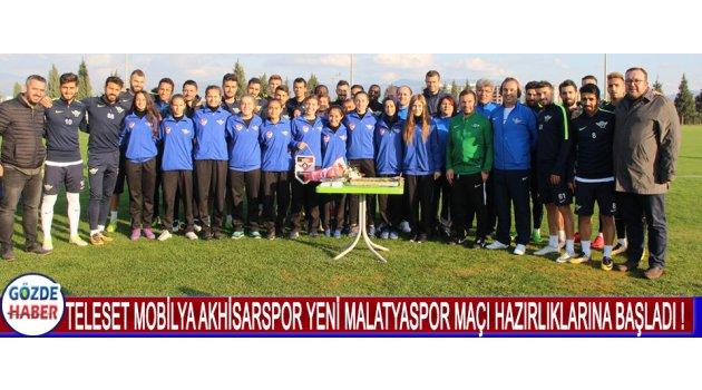 Teleset Mobilya Akhisarspor Yeni Malatyaspor Maçı Hazırlıklarına Başladı !