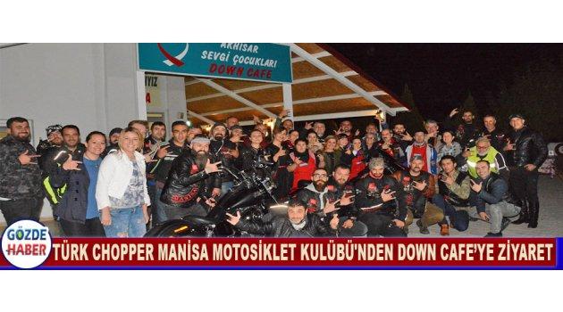 Türk Chopper Manisa Motosiklet Kulübü'nden Down Cafe'ye Ziyaret